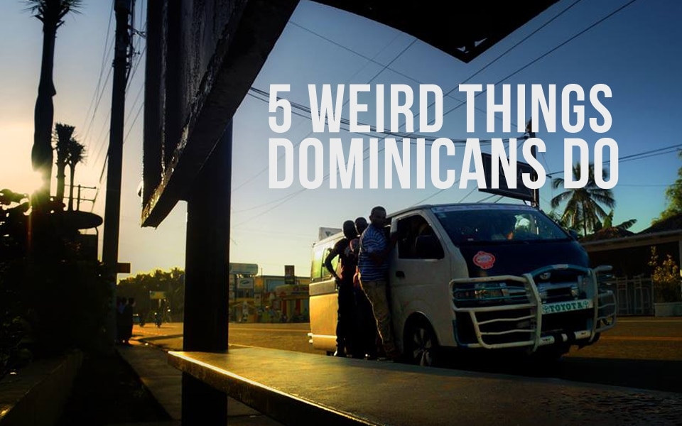 5 Weird Things Dominicans Do